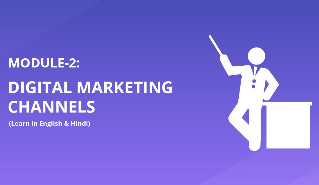 Module 2: Digital Marketing Channels