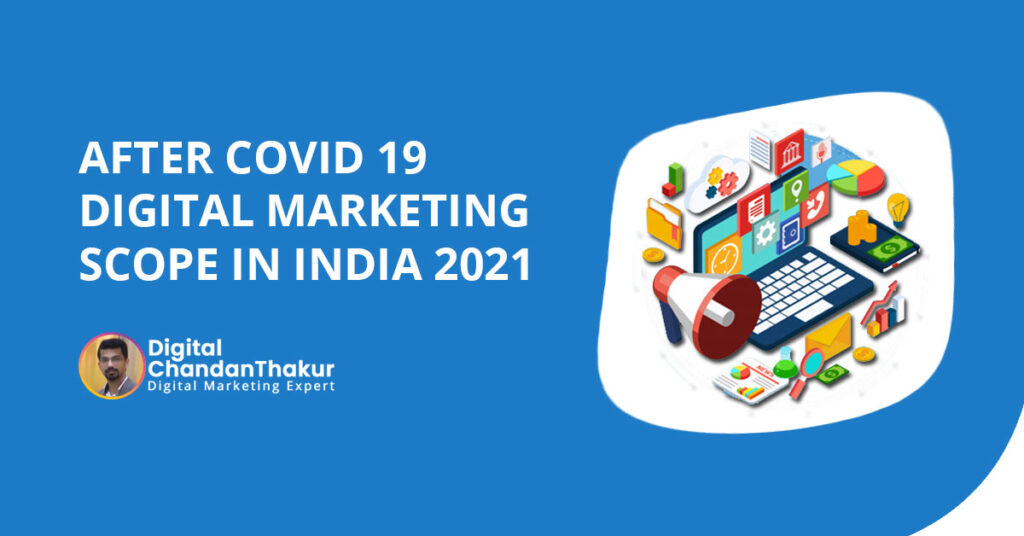 Scope of Digital Marketing in India 2021 – After Covid 19 Pandemic